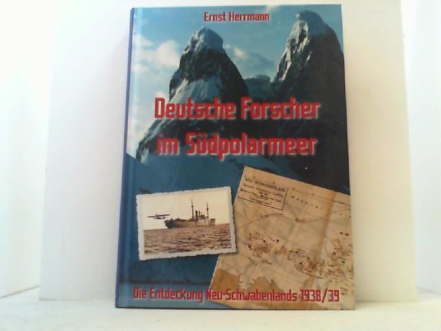 Deutsche Forscher im Südpolarmeer. Die Entdeckung Neu-Schwabenlands 1938/39. - Herrmann, Ernst,