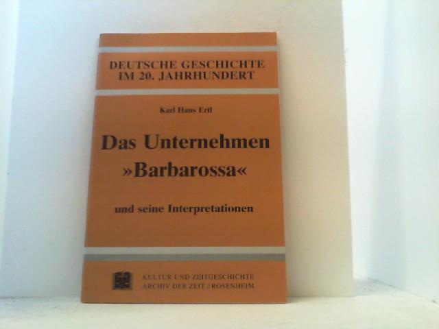 """Das Unternehmen """"Barbarossa"""" und seine Interpretationen. Aus: Ertl, Karl Hans,"""