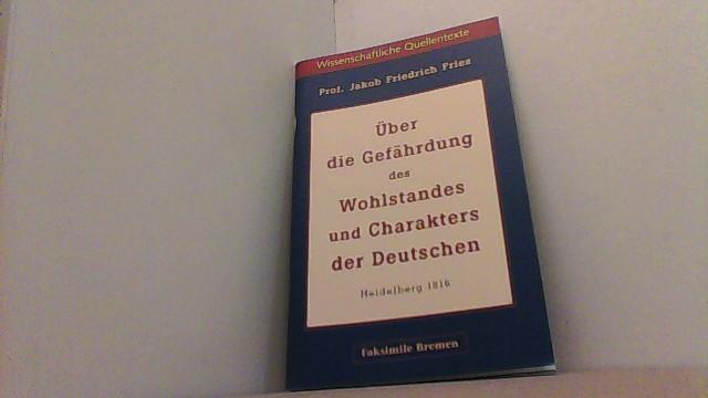 Über die Gefährdung des Wohlstandes und Charakters: Fries, Jakob Friedrich,