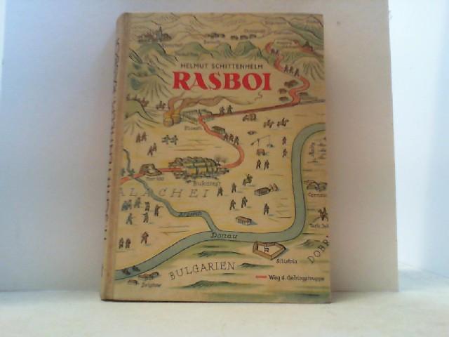 Rasboi. Eine Soldatengeschichte aus dem Feldzug gegen: Schittenhelm, Helmut,