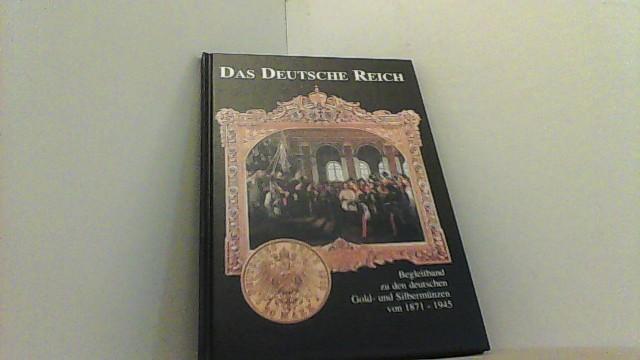 Das Deutsche Reich. Begleitband zu den Deutschen: k,A.,