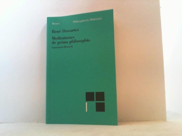 Meditationen über die Grundlagen der Philosophie. Lateinisch-deutsch.: Descartes, Rene,