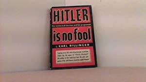 Hitler is no fool. The menace of: Billinger, Karl,