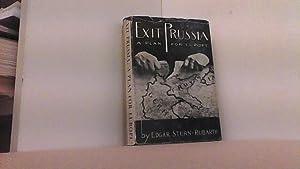 Exit Prussia. A Plan for Europe.: Stern-Rubarth, Edgar,