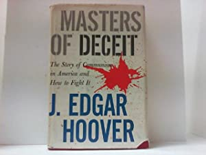 Masters of Deceit. The Story of Communism: Hoover, J. Edgar,