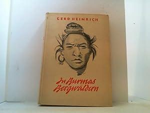 In Burmas Bergwäldern. Forschungsreise in Britisch-Hinterindien.: Heinrich, Gerd,