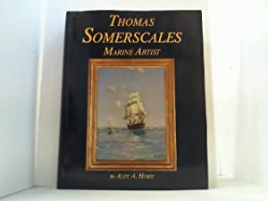 Thomas Somerscales. Marine Artist. His life and work.