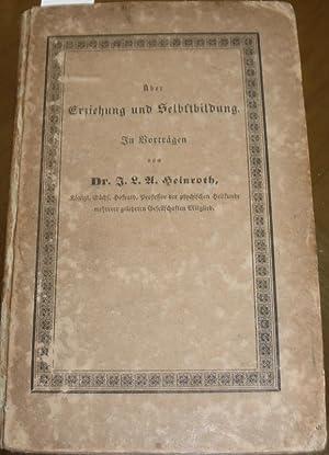 Ueber Erziehung und Selbstbildung. In Vorträgen.: Heinroth, Johann Christoph