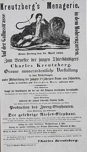 Kreutzberg`s Menagerie. Zum Benefice des jungen Thierbändigers Charles Kreutzberg. Grosse ...