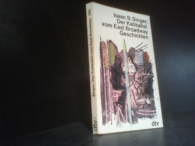 Der Kabbalist vom East Broadway: Geschichten: Isaac, Bashevis Singer: