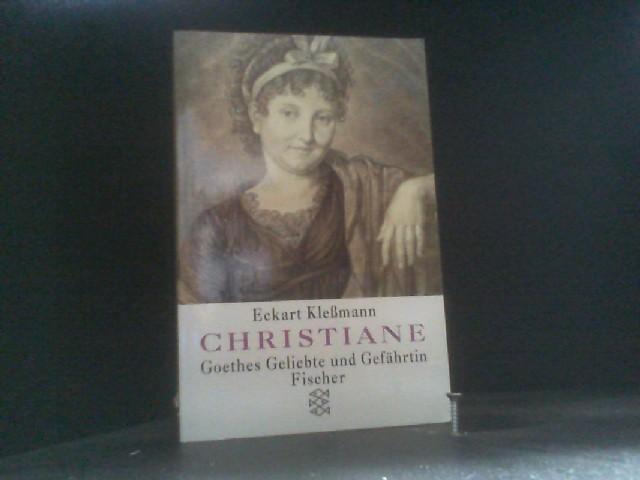 Christiane. Goethes Geliebte und Gefährtin.