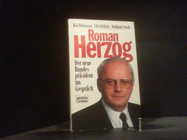 Roman Herzog : der neue Bundespräsident im Gespräch. Mit Beitr. von Norbert Blüm und Friedrich Karl Fromme, ; Bastei 61299 : Biographie ; 340461299X Kai Diekmann .