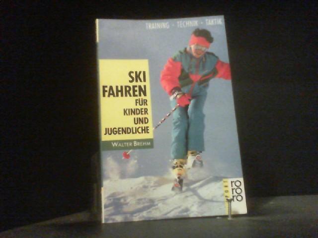 Skifahren für Kinder und Jugendliche. Training. Technik.: Brehm, Walter: