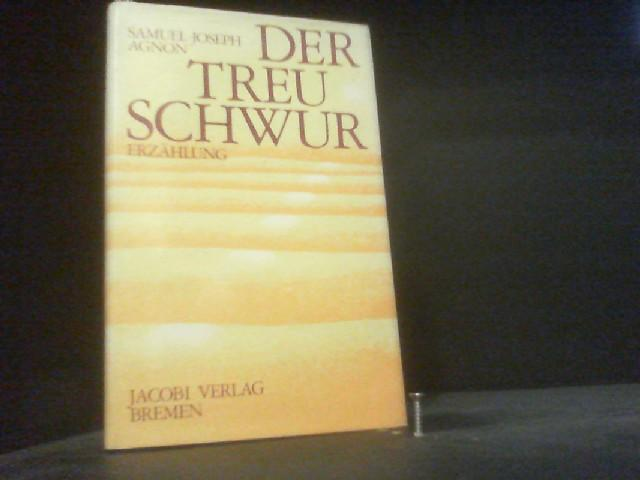 Der Treueschwur (Erzählung , geb. 1974): Samuel, Joseph Agnon: