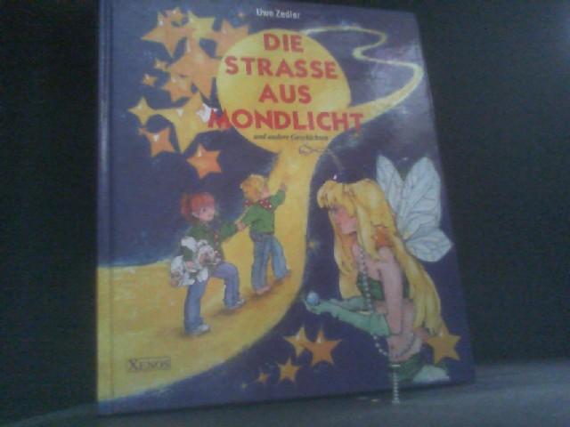Die Strasse aus Mondlicht: Zedler, Uwe:
