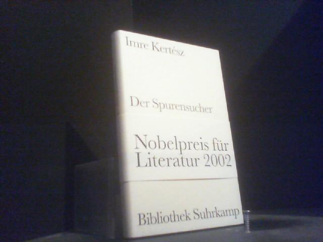 Der Spurensucher: Erzählung: Kertesz, Imre: