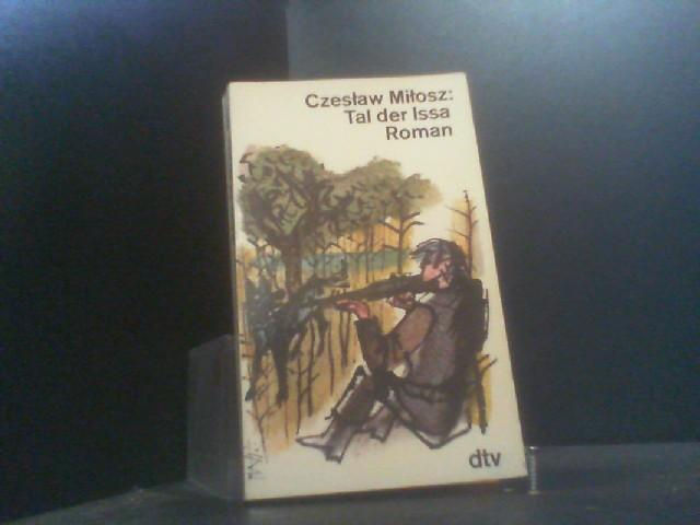 Tal der Issa. Roman.: Milosz, Czeslaw: