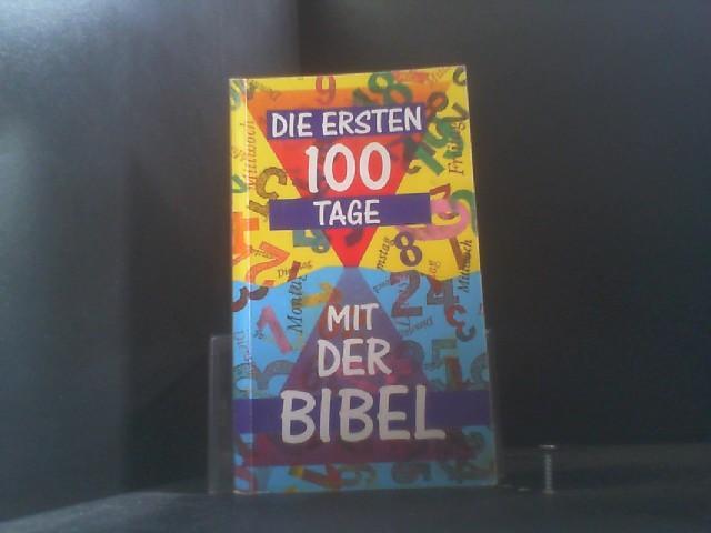 Die ersten 100 Tage mit der Bibel: Eine Hilfe für junge Christen