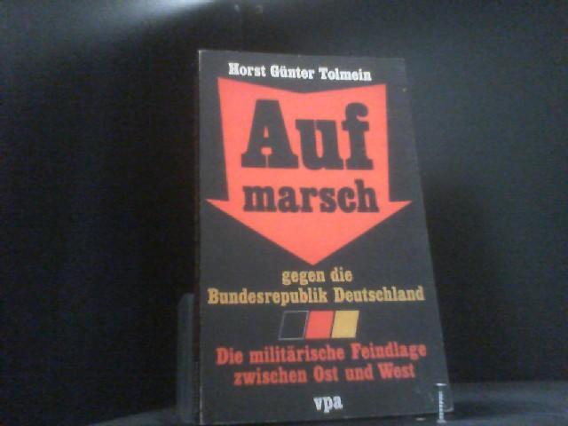 Aufmarsch gegen die Bundesrepublik: Tolmein, Horst Günter: