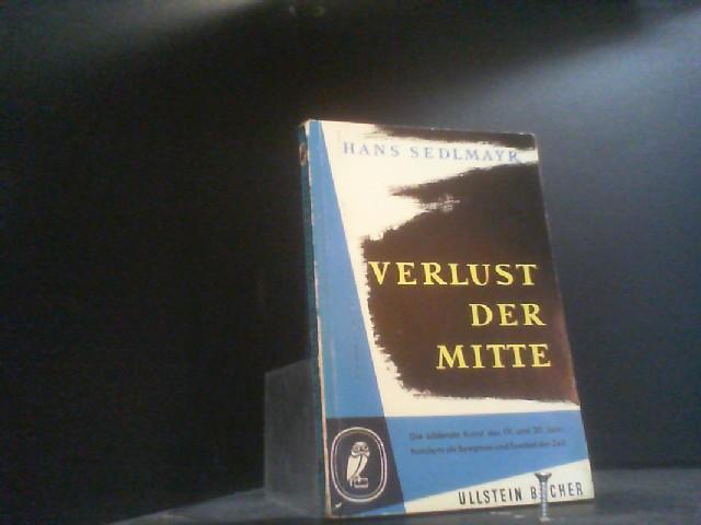 Verlust der Mitte Die bildende Kunst des: Sedlmayr, Hans: