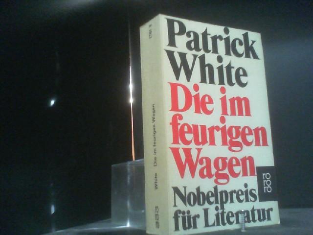 Die im feurigen Wagen.: White, Patrick: