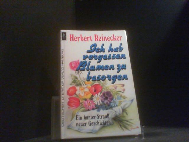Herbert Reinecker Ich Hab`vergessen Blumen Zu Besorgen Geschichten Isbn 3 7951 1 Bücher Allgemeine Kurzgeschichten