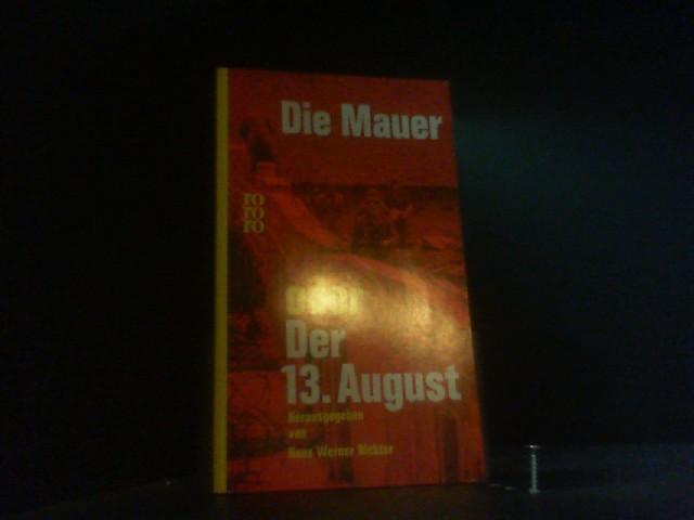 Die Mauer oder Der 13. August: Richter, Hans Werner: