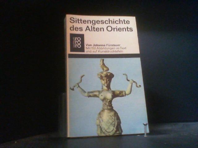 Sittengeschichte des alten Orients: Fürstauer, Johanna:
