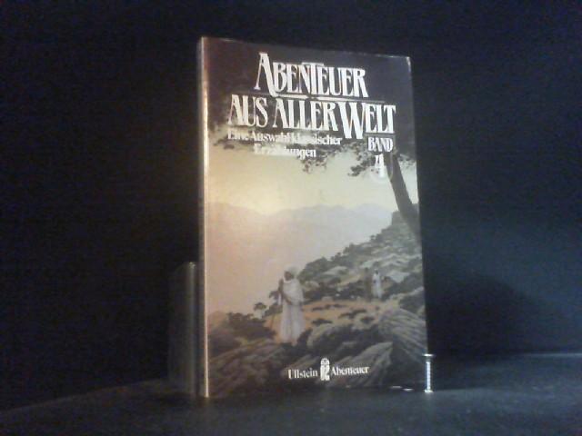 Abenteuer aus aller Welt IV. Eine Auswahl klassischer Erzählungen. (Abenteuer).