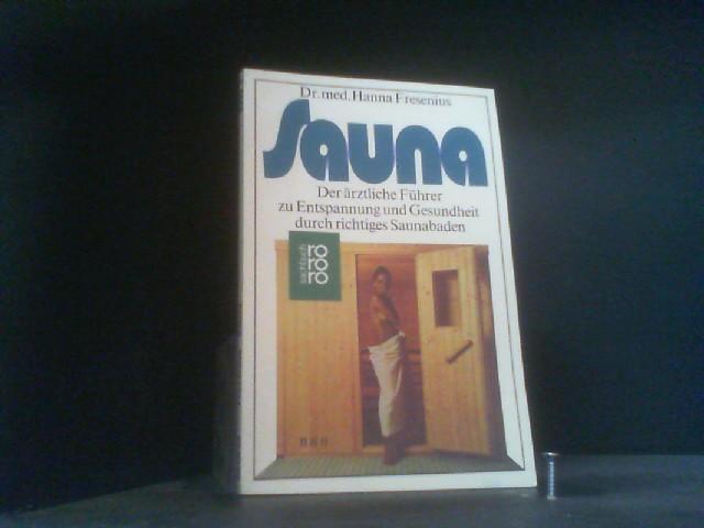 Sauna. Der ärztliche Führer zu Entspannung und Gesundheit durch richtiges Saunabaden