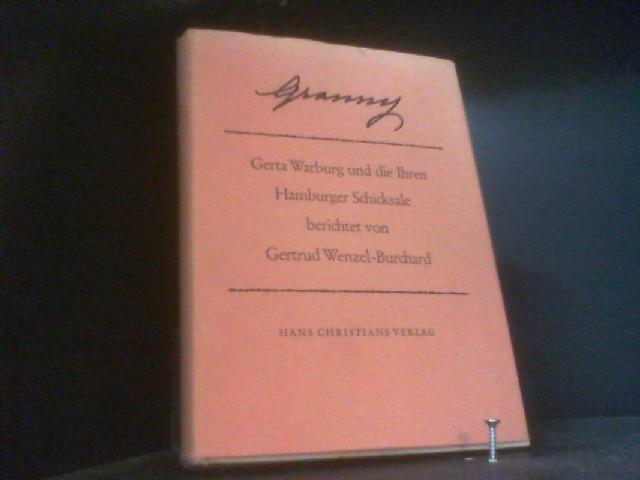 Granny. Gerta Warburg und die Ihren. Hamburger Schicksale - Wenzel-Burchard, Gertrud