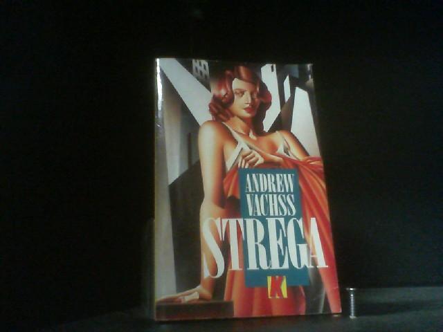 Strega (Ullstein Kriminalliteratur und Thriller) - Vachss, Andrew H