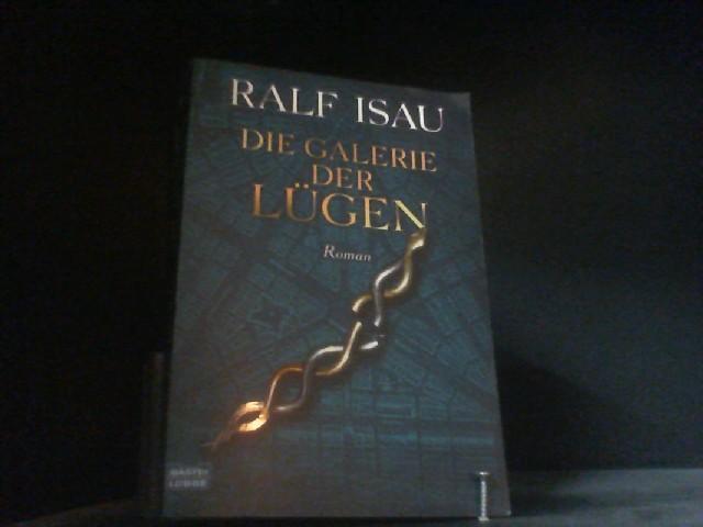 Die Galerie der Lügen - Isau, Ralf