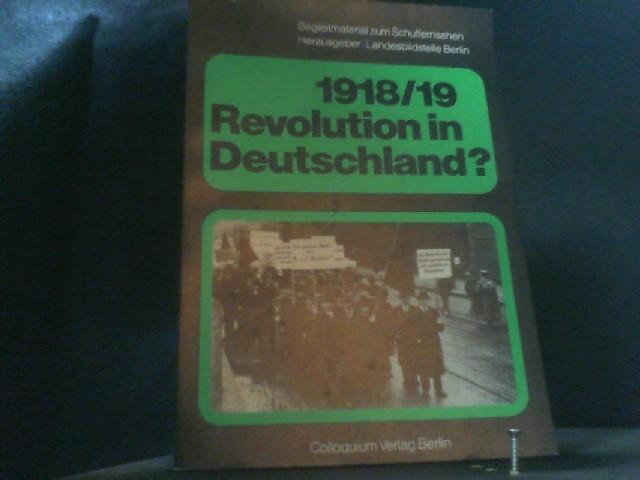1918 /19. Revolution in Deutschland. Fragen und Antworten