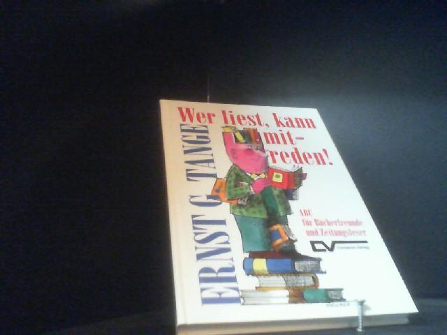 Wer liest, kann mitreden!. ABC für Bücherfreunde und Zeitungsleser