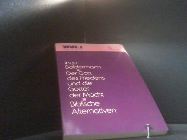 Der Gott des Friedens und die Götter der Macht. Biblische Alternativen. ( = Wege des Lernens, 1) . - Baldermann, Ingo