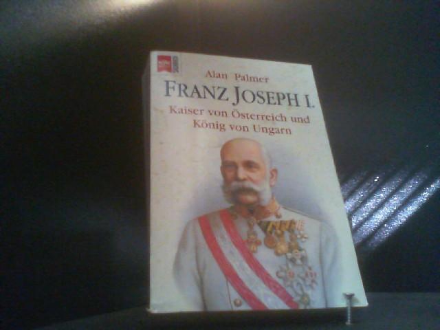 Franz Joseph I. Kaiser von Österreich und König von Ungarn.