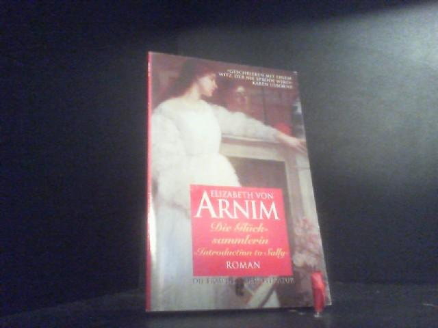 Die Glücksammlerin: Roman - Arnim, Elizabeth von