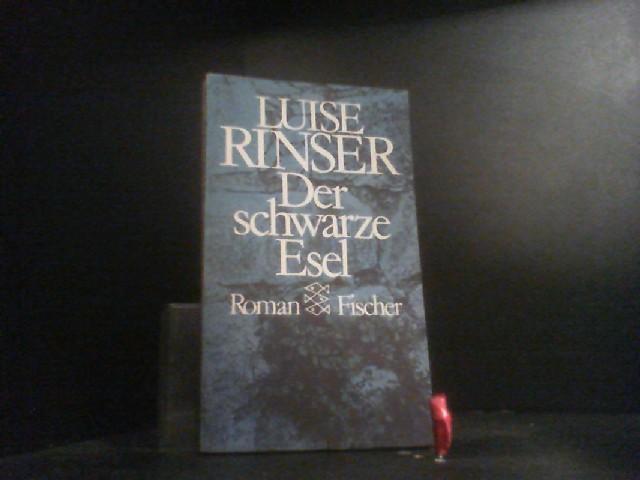 Der schwarze Esel: Roman - Rinser, Luise