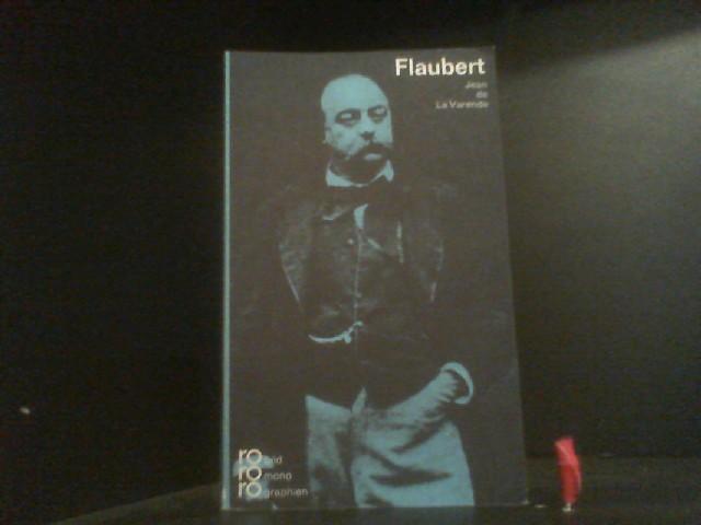 Gustave Flaubert - La, Varende Jean de
