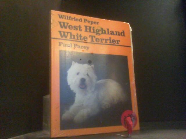 West Highland White Terrier. Praktische Ratschläge für Haltung, Pflege und Erziehung