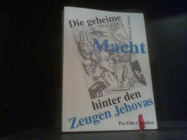 Die geheime Macht hinter den Zeugen Jehovas: de, Robin Ruiter: