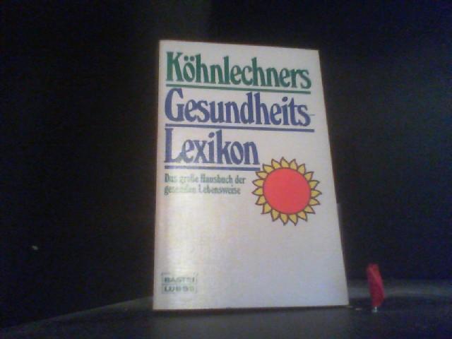 Köhnlechners Gesundheitslexikon. Das große Hausbuch der gesunden Lebensweise. - Köhnlechner, Manfred