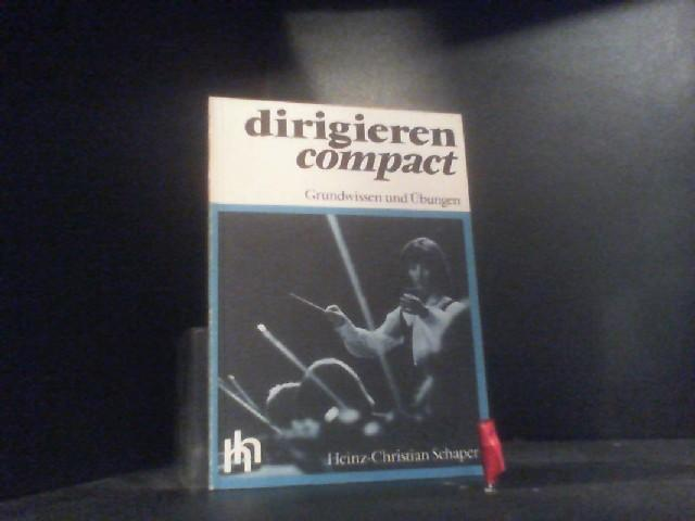 Dirigieren compact: Grundwissen und Übungen - Schaper, Heinz-Christian