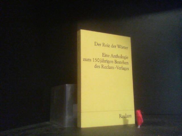 Der Reiz der Wörter - eine Anthologie zum 150jährigen Bestehen des Reclam-Verlages