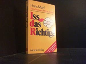Iss das Richtige : schlank für immer: Mohl, Hans Max