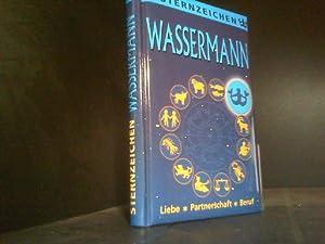 Wassermann: Horoskope-Bücher: Liebe - Partnerschaft - Beruf: Zeller, Alfred P: