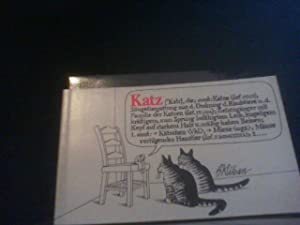 Katz, die, auch: Katze, Säugetiergattung: B., Kliban: