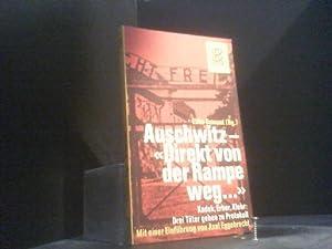 Auschwitz. Direkt von der Rampe weg. Kaduk,: Ebbo, Demant: