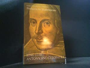 Prefaces to Shakespeare: King Lear, Antony and: Granville-Barker, Harley:
